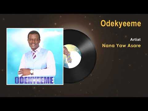 Nana Yaw Asare - Odekyeeme Gospel Song (Audio) - Ghana Gospel Songs 2017