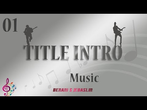 🎶  Title  Music Intro 🎶 / Benanisj /2018 free download Title  Music synth