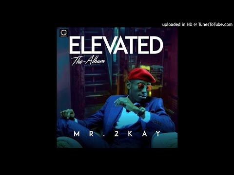 Mr. 2Kay - Intro - Elevated (OFFICIAL AUDIO) Mp3 Song Music Download
