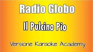 Karaoke Italiano Radio Globo - Il Pulcino Pio.mp3
