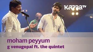 Moham Peyyum - G Venugopal f. The Quintet - Music Mojo - Kappa TV
