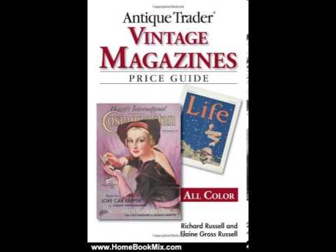 Home Book Summary: Antique Trader Vintage Magazines Price Guide by Richard Russell, Elaine Gross ...