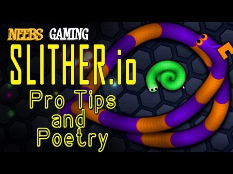 SLITHER.io - Pro-Tips and Poetry