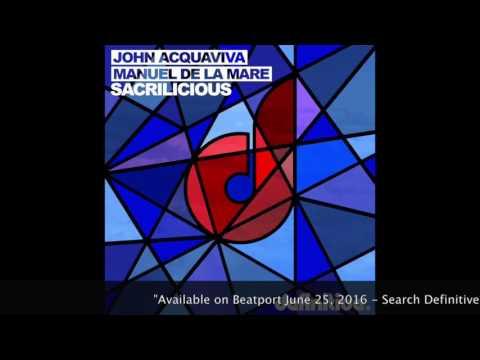 """Sacrilicious (Original Mix)"" - John Acquaviva & Manuel De La Mare - Definitive Recordings"