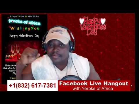 Facebook Live Hangout with YEROKS of Africa - Yahoo Plus vs Oloso. Happy Valentine's Day
