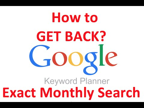 How to GET BACK ? Exact Monthly Search Volume data from Keyword Planner