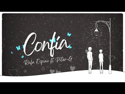 Rafa Espino – Confía (Letra) ft Piter-G