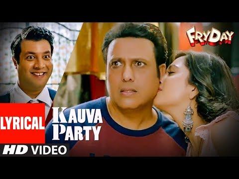 Kauva Party Lyrical Video   FRYDAY   Govinda   Varun Sharma   Navraj Hans