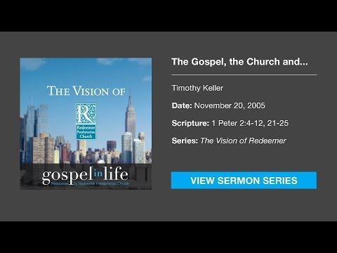 The Gospel, the Church and the World – Timothy Keller [Sermon]