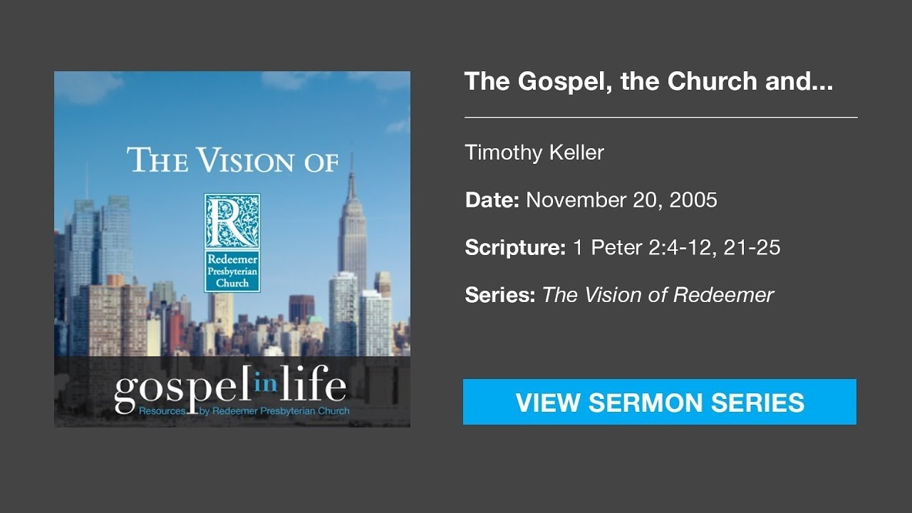 The Gospel, the Church and the World – Timothy Keller [Sermon]