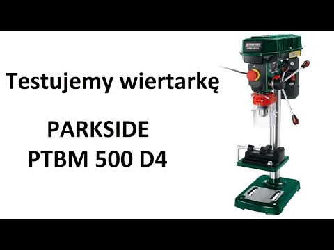 Test Wiertarki Parkside Ptbm 500 D4 Youtube