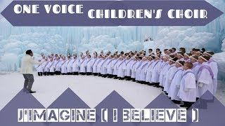 Lirik Lagu J'Imagine ( I Believe ) - One Voice Children's Choir