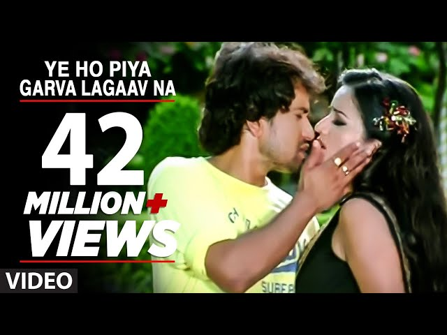 Ye Ho Piya Garva Lagaav Na (Bhojpuri Hot Video Song) Ft. Nirahua & Monalisa