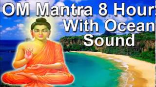 Om mantra 8 Hour Full Night Meditation with Ocean Sound - Relax zen meditation with ocean wave sound