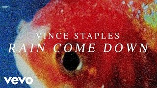 Vince Staples - Rain Come Down (Audio)