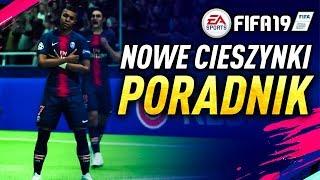 FIFA 19 - NOWE CIESZYNKI   PORADNIK