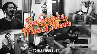 TOMARA QUE SUBA | Single de Seu Pereira e Musa Caliente