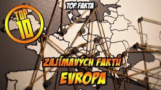 TOP 10 - zajímavých faktů - EVROPA