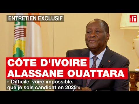 Côte d'Ivoire - Alassane Ouattara : « Difficile, même impossible, que je sois candidat en 2025 »