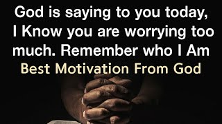 Best God's Sayings | Iḟ you are worrying too much watch this | Best Motivation From God