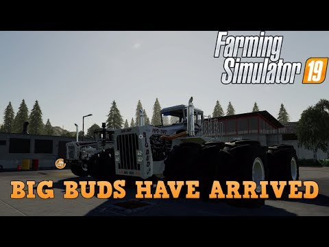 Farming Simulator 19 NEW Mods Big Buds Have Arrived