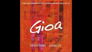 Claude Desarzens - Éveil de conscience et guérison énergétique - Vol. 12 Gioa (extrait)