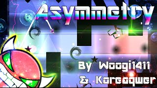 Geometry Dash - Asymmetry (Very Insane Demon) - By Woogi1411 & Koreaqwer