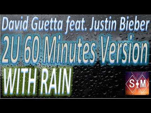 2U By David Guetta 60 Minutes PIANO Version FULL HD (With Rain In Background)
