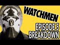 WATCHMEN Episode 5 Breakdown! New Theories And Easter Eggs!