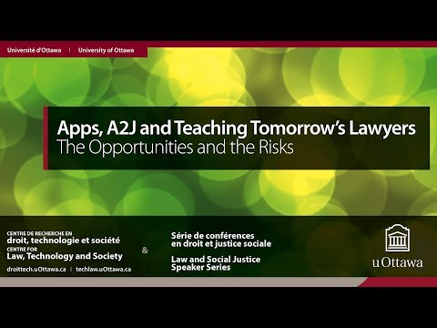 Apps, A2J and Teaching Tomorrow's Lawyers: The Opportunities and the Risks | 18 oct. 2017