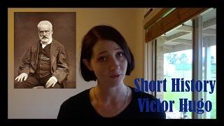 Short History: Victor Hugo 2017 Video
