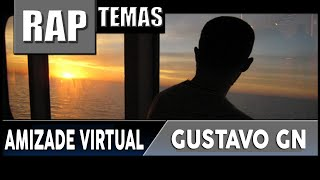 RAP - Amizade Virtual ♫ (Web Vídeo Oficial) - GustavoGN
