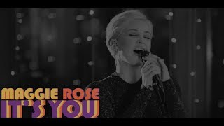 Maggie Rose - It's You (Official Video)
