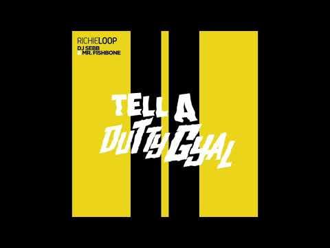 Dj Sebb Feat Richie Loop & Mr Fishbone - Tell A Dutty Gyal