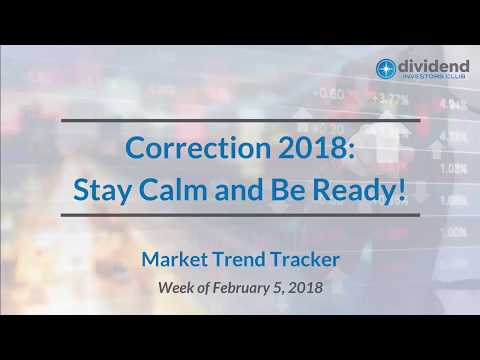 Correction 2018: Stay Calm and Be Ready (Market Trend Tracker)