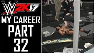 WWE 2K17 - My Career - Let's Play - Part 32 -
