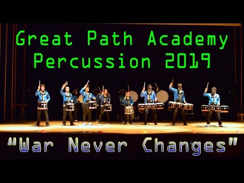 """""""War Never Changes"""" - Great Path Academy 2019 Percussion Show"""