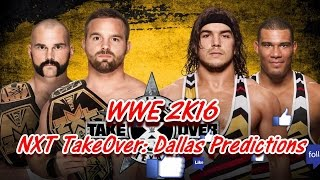 NXT TakeOver: Dallas (Predictions) NXT Tag Team Championship The Revival vs. American Alpha WWE 2K16(, 2016-03-26T18:01:24.000Z)