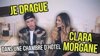 JE DRAGUE CLARA MORGANE DANS UNE CHAMBRE D'HOTEL !