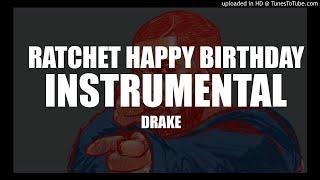 Drake - Ratchet Happy Birthday (INSTRUMENTAL) BPM 84
