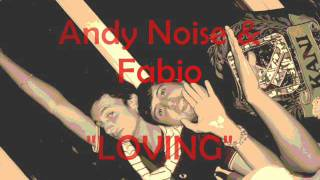 Andy Noise & Fabio - Loving (in Lento Violento)