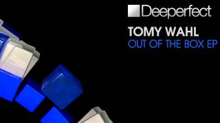 Tomy Wahl - Out Of The Box (Original Mix)