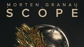 Morten Granau - Scope (Official Audio)