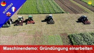 Maschinendemo: Einarbeiten einer Gründüngung mit Fräsen und gezogenen Geräten