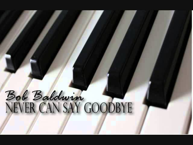 bob-baldwin-never-can-say-goodbye-pierre-gideon-r