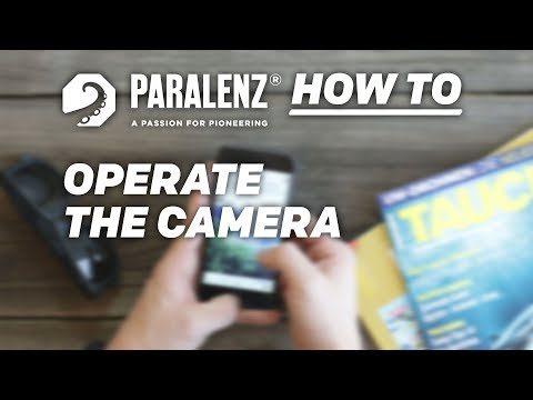 How to - Operate the Camera