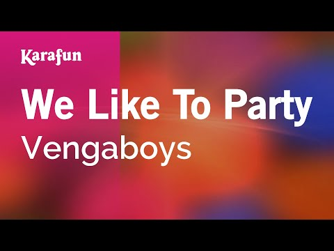 Karaoke We Like To Party - Vengaboys *