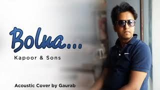 bolna i acoustic cover by gaurab i kapoor - sons i arijit singh i capo chords below