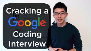 How to Crack a Google Coding Interview - An Ex-Googler's Guide