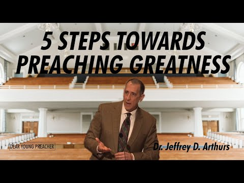 6. FIVE Steps To Preaching GREATNESS